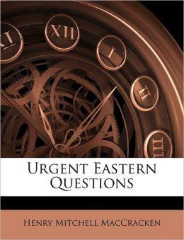 Urgent Eastern Questions