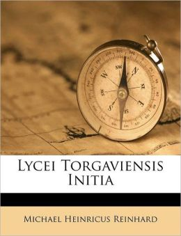 Lycei Torgaviensis Initia