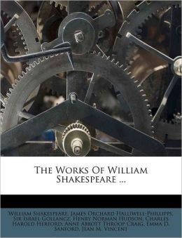 The Works Of William Shakespeare ...