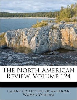 The North American Review, Volume 124