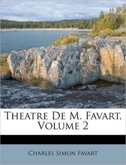 Theatre De M. Favart, Volume 2