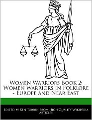 Women Warriors Book 2: Women Warriors in Folklore - Europe and Near East