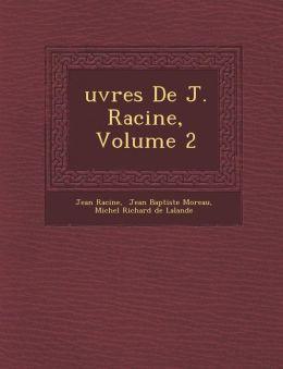 Uvres de J. Racine, Volume 2
