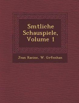 S Mtliche Schauspiele, Volume 1