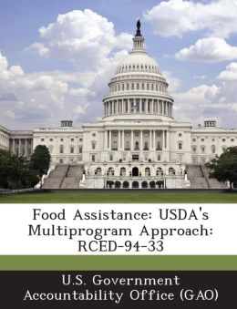 Food Assistance: USDA's Multiprogram Approach: Rced-94-33