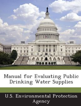 Manual for Evaluating Public Drinking Water Supplies