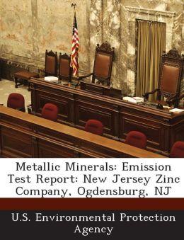 Metallic Minerals: Emission Test Report: New Jersey Zinc Company, Ogdensburg, NJ