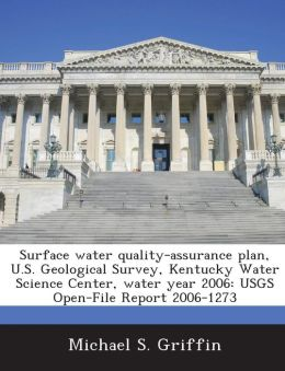 Surface water quality-assurance plan, U.S. Geological Survey, Kentucky Water Science Center, water year 2006: USGS Open-File Report 2006-1273