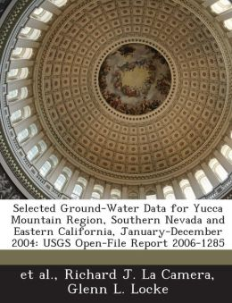 Selected Ground-Water Data for Yucca Mountain Region, Southern Nevada and Eastern California, January-December 2004: USGS Open-File Report 2006-1285