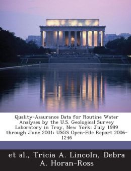 Quality-Assurance Data for Routine Water Analyses by the U.S. Geological Survey Laboratory in Troy, New York: July 1999 through June 2001: USGS Open-File Report 2006-1246