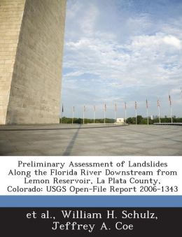 Preliminary Assessment of Landslides Along the Florida River Downstream from Lemon Reservoir, La Plata County, Colorado: USGS Open-File Report 2006-1343