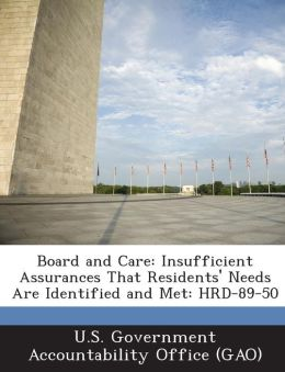 Board and Care: Insufficient Assurances That Residents' Needs Are Identified and Met: Hrd-89-50