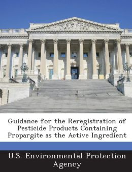 Guidance for the Reregistration of Pesticide Products Containing Propargite as the Active Ingredient