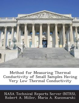 Method for Measuring Thermal Conductivity of Small Samples Having Very Low Thermal Conductivity