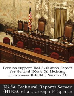 Decision Support Tool Evaluation Report for General Noaa Oil Modeling Environment(gnome) Version 2.0