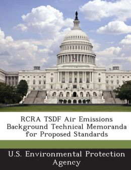 RCRA Tsdf Air Emissions Background Technical Memoranda for Proposed Standards
