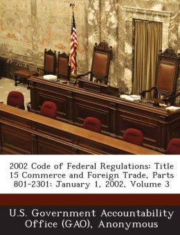 2002 Code of Federal Regulations: Title 15 Commerce and Foreign Trade, Parts 801-2301: January 1, 2002, Volume 3