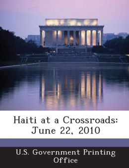 Haiti at a Crossroads: June 22, 2010