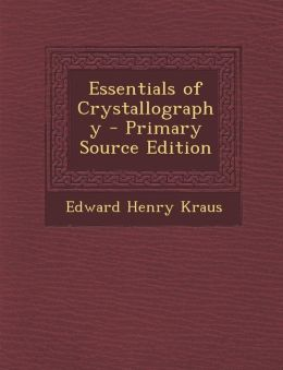 Essentials of Crystallography - Primary Source Edition