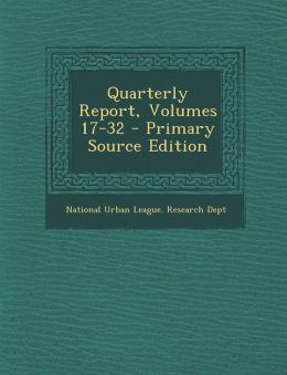 Quarterly Report, Volumes 17-32