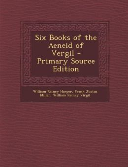 Six Books of the Aeneid of Vergil - Primary Source Edition