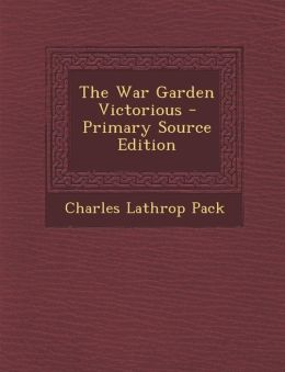 The War Garden Victorious - Primary Source Edition