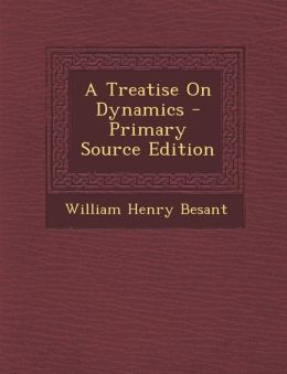 Treatise on Dynamics