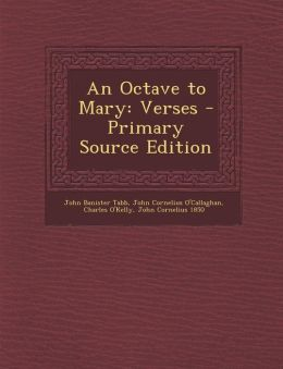 An Octave to Mary: Verses - Primary Source Edition