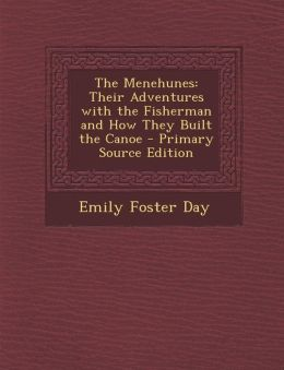 Menehunes: Their Adventures with the Fisherman and How They Built the Canoe