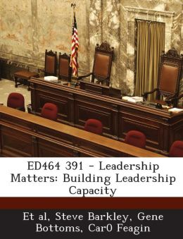 ED464 391 - Leadership Matters: Building Leadership Capacity