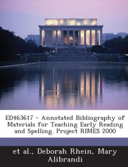 ED463617 - Annotated Bibliography of Materials for Teaching Early Reading and Spelling. Project RIMES 2000