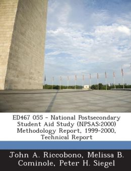ED467 055 - National Postsecondary Student Aid Study (NPSAS: 2000) Methodology Report, 1999-2000, Technical Report
