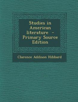 Studies in American Literature - Primary Source Edition