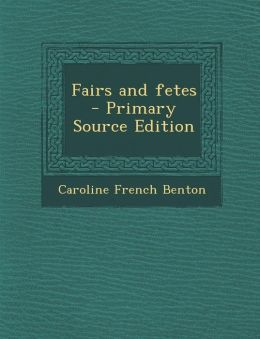 Fairs and Fetes - Primary Source Edition