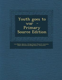 Youth Goes to War - Primary Source Edition