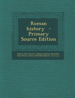 Roman History - Primary Source Edition