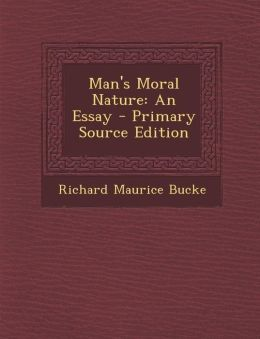 Man's Moral Nature: An Essay - Primary Source Edition