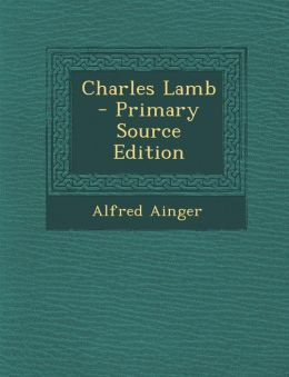 Charles Lamb - Primary Source Edition
