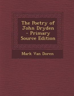 The Poetry of John Dryden - Primary Source Edition