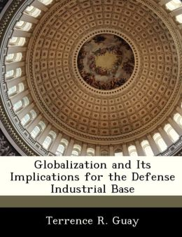 Globalization and Its Implications for the Defense Industrial Base