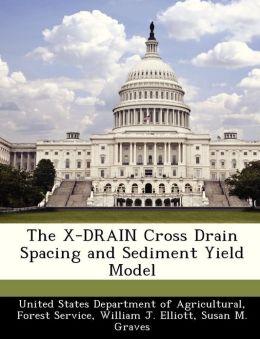 The X-DRAIN Cross Drain Spacing and Sediment Yield Model