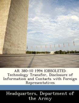 AR 380-10 1994 (OBSOLETE): Technology Transfer, Disclosure of Information and Contacts with Foreign Representatives
