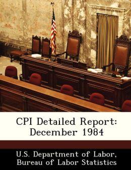 CPI Detailed Report: December 1984