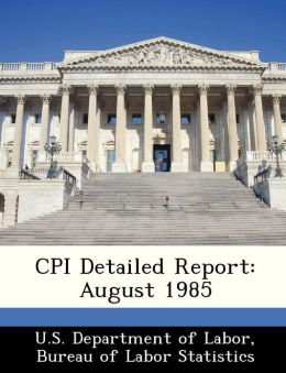 CPI Detailed Report: August 1985