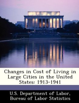 Changes in Cost of Living in Large Cities in the United States: 1913-1941