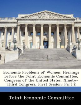 Economic Problems of Women: Hearings before the Joint Economic Committee, Congress of the United States, Ninety-Third Congress, First Session: Part 2