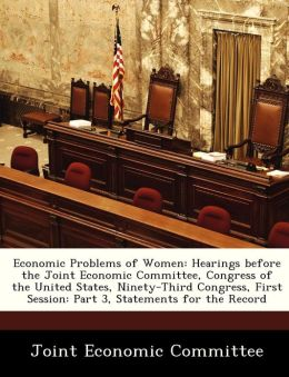 Economic Problems of Women: Hearings before the Joint Economic Committee, Congress of the United States, Ninety-Third Congress, First Session: Part 3, Statements for the Record
