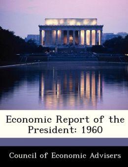 Economic Report of the President: 1960