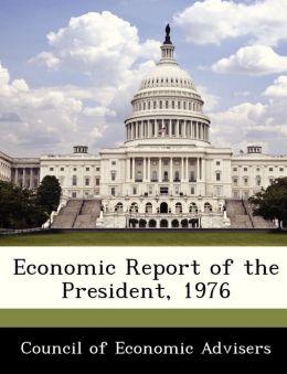 Economic Report of the President, 1976