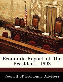 Economic Report of the President, 1993